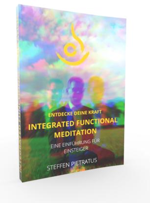 Integrated Functional Meditation - Das Buch